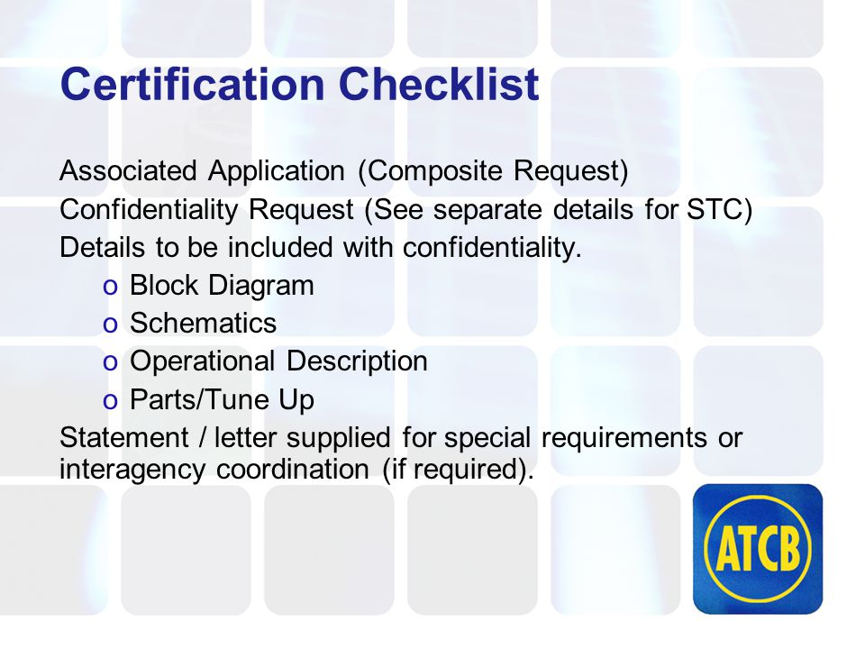 Certification Checklist Associated Application (Composite Request) Confidentiality Request (See separate details for STC) Details to be included with confidentiality.