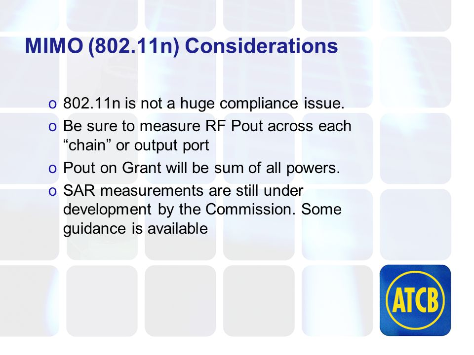 MIMO (802.11n) Considerations o802.11n is not a huge compliance issue.
