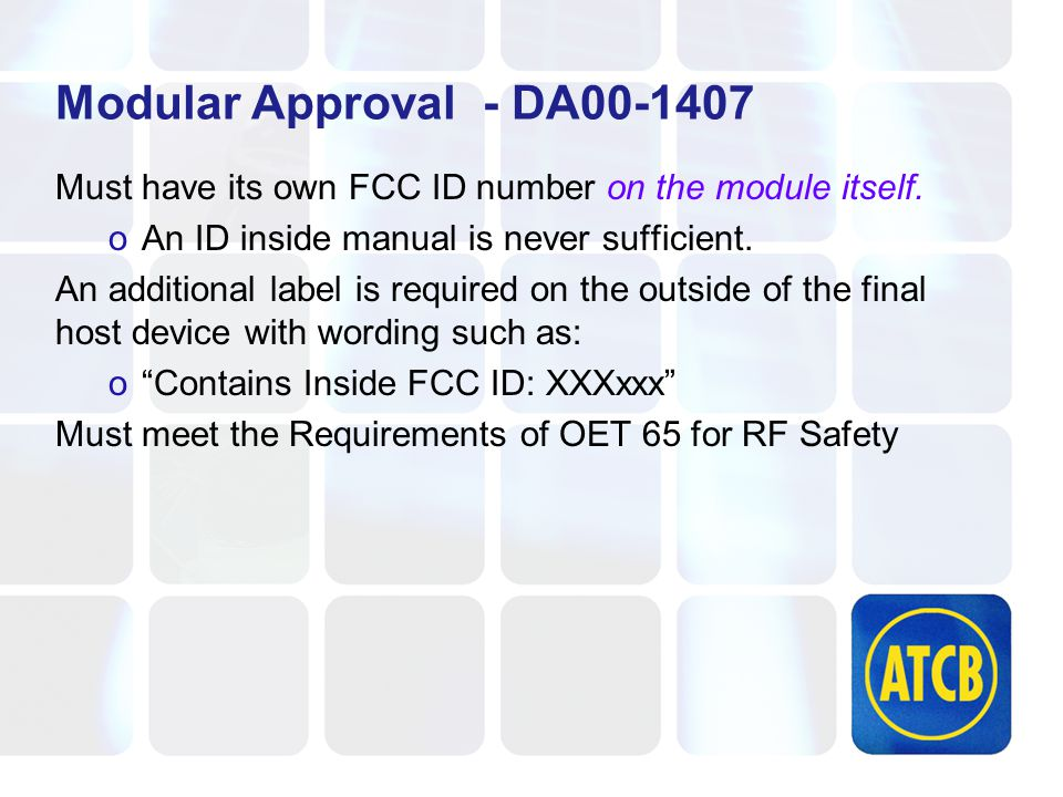 Modular Approval - DA00-1407 Must have its own FCC ID number on the module itself.