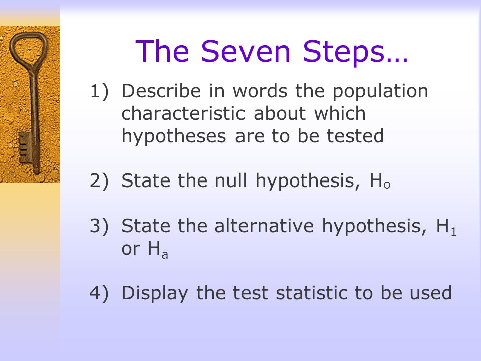 Seven Steps to Hypothesis Testing Happiness (Traditional or Classical Method)