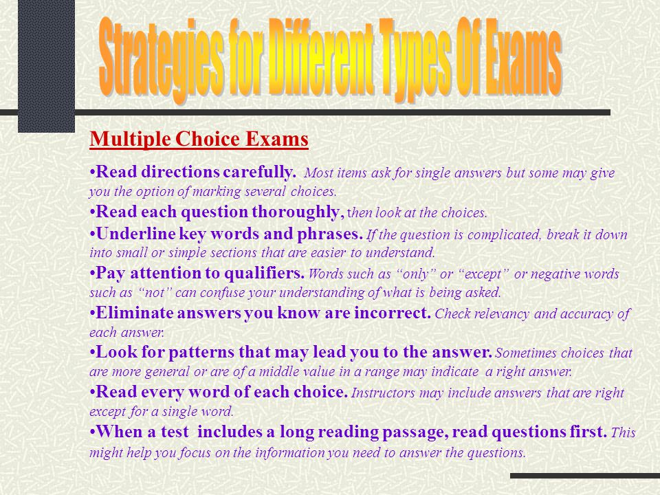 Multiple Choice Exams Read directions carefully. Most items ask for single answers but some may give you the option of marking several choices. Read e