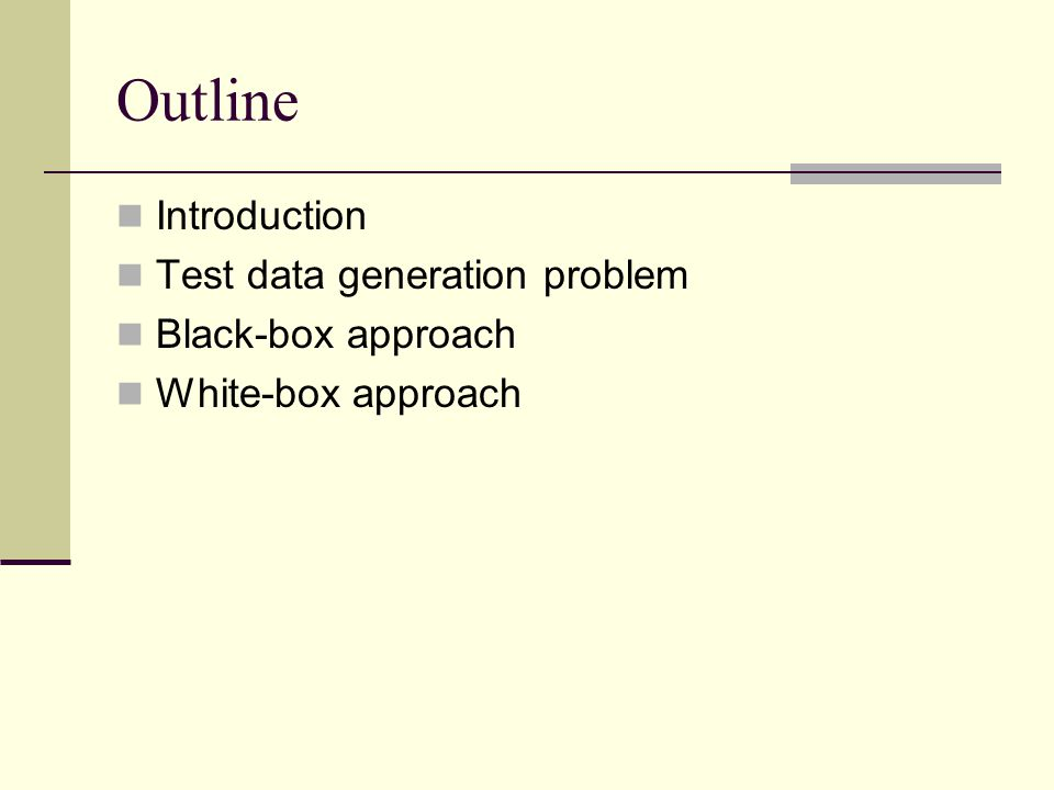 Outline Introduction Test data generation problem Black-box approach White-box approach