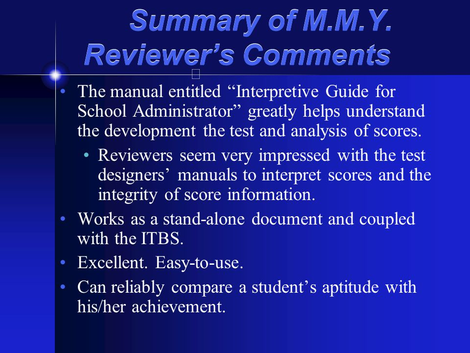Summary of M.M.Y. Reviewers Comments The manual entitled Interpretive Guide for School Administrator greatly helps understand the development the test