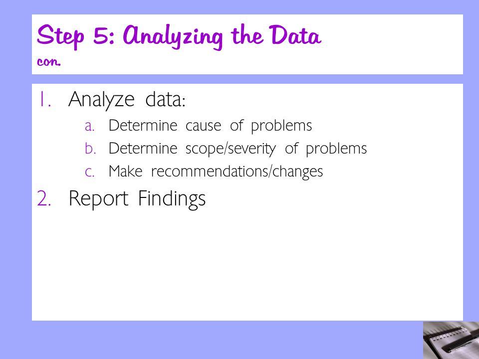Step 5: Analyzing the Data con. 1. Analyze data: a.