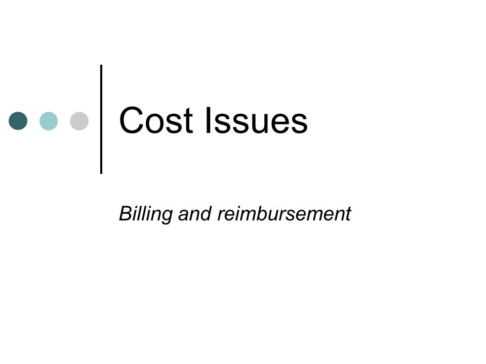 Cost Issues Billing and reimbursement
