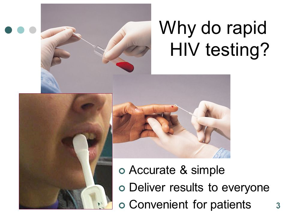 3 Why do rapid HIV testing? Accurate & simple Deliver results to everyone Convenient for patients