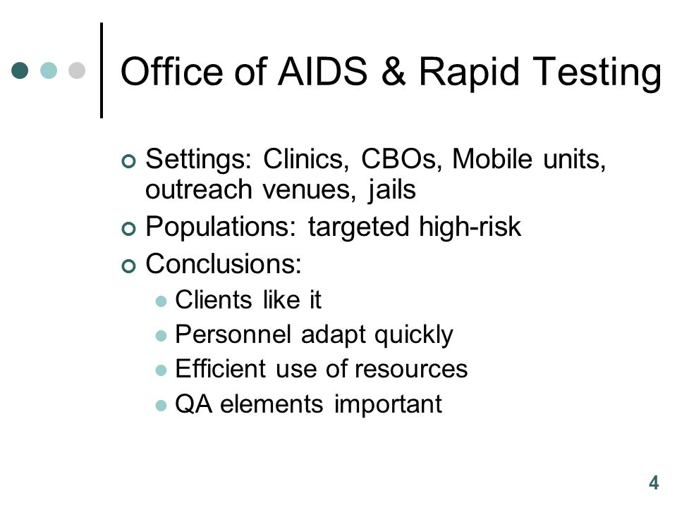 4 Office of AIDS & Rapid Testing Settings: Clinics, CBOs, Mobile units, outreach venues, jails Populations: targeted high-risk Conclusions: Clients li