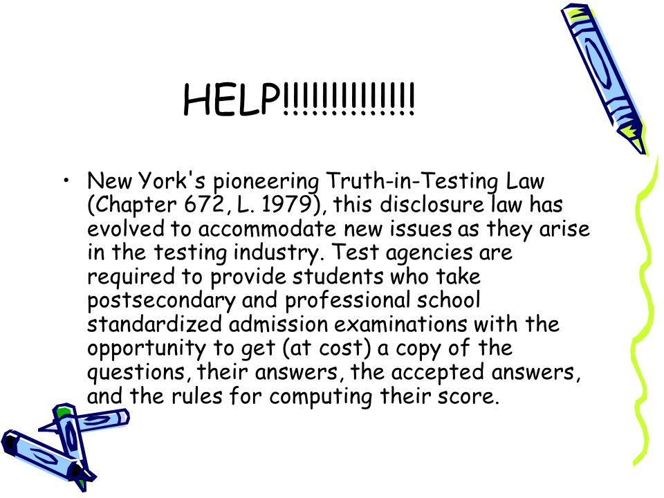 HELP!!!!!!!!!!!!!.New York s pioneering Truth-in-Testing Law (Chapter 672, L.