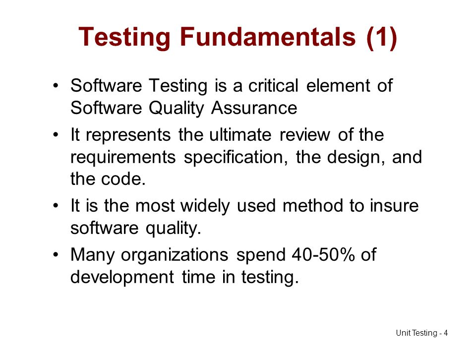 Unit Testing - 5 Testing Fundamentals (2) Testing is concerned with establishing the presence of program defects.