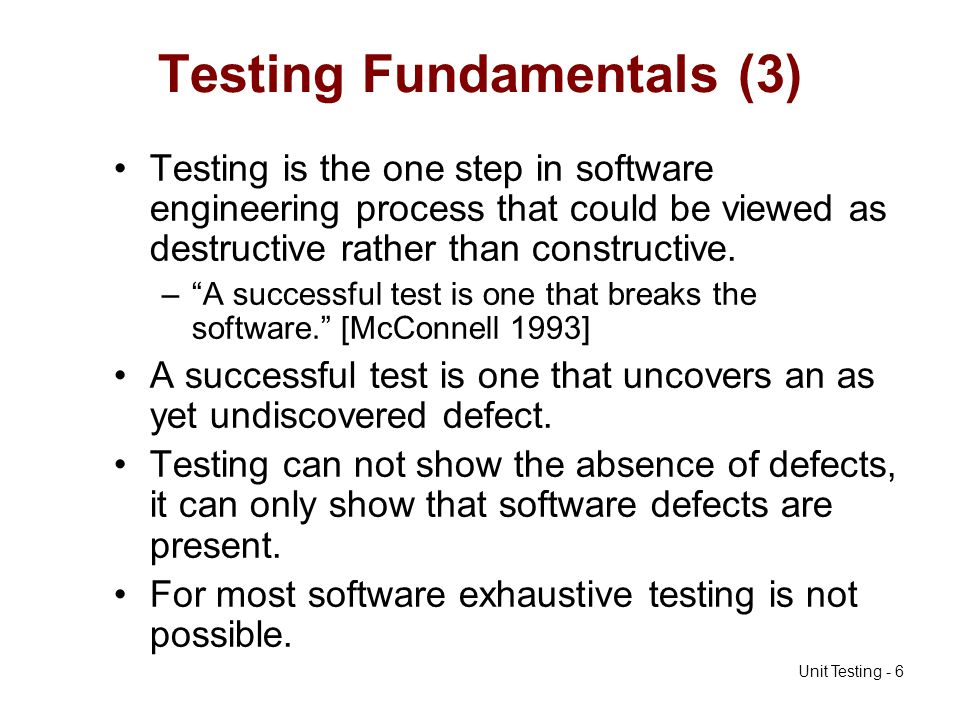 Unit Testing - 27 Right-BICEP Use this acronym, CORRECT, to remember: –Conformance –Ordering –Range –Reference Does code reference anything external outside of its control.