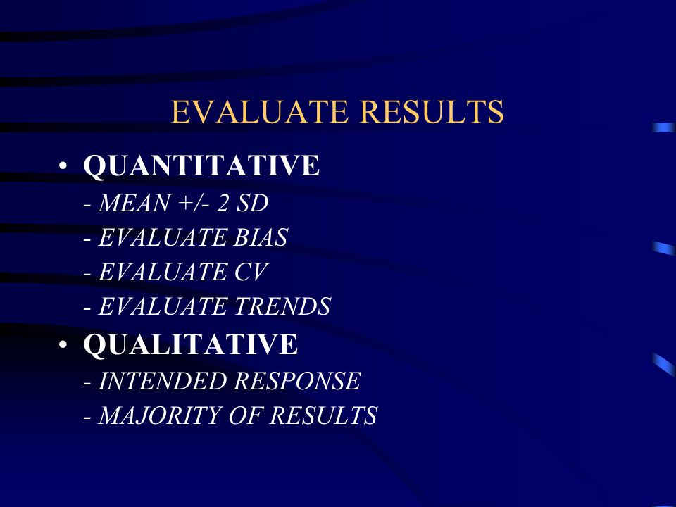 CAP Evaluation What Should You Review? Evaluate each analyte and specimen for negative/positive bias, trends or shifts Evaluate ungraded challenges