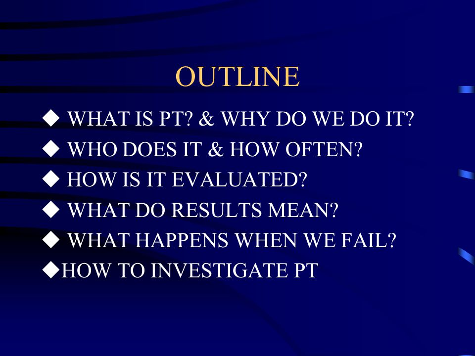 PROFICIENCY TESTING A BRIEF OVERVIEW CPT Anne Sterling LTC Paul Mann