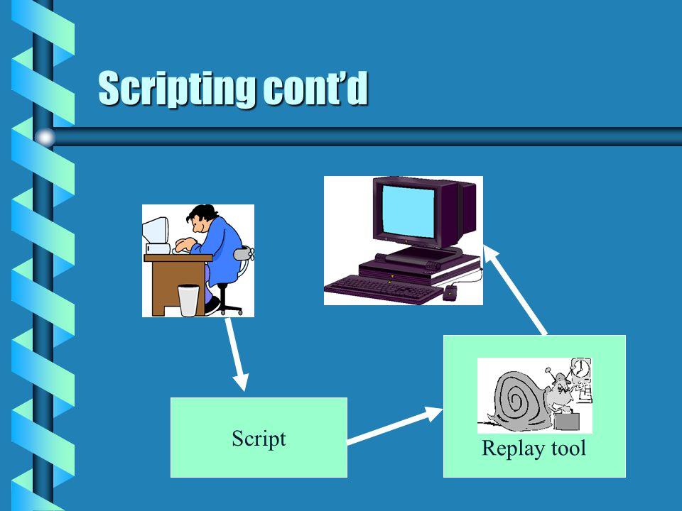 Scripting contd Script Replay tool