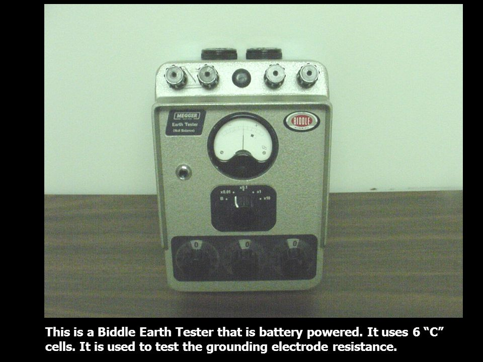 This is a Biddle Earth Tester that is battery powered. It uses 6 C cells. It is used to test the grounding electrode resistance.