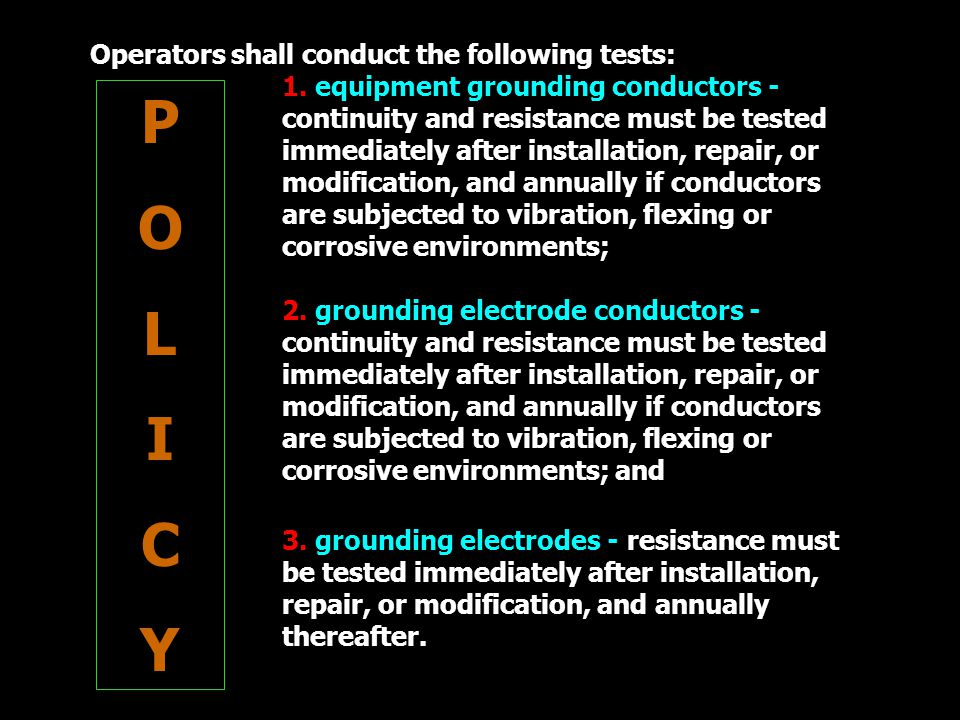Operators shall conduct the following tests: 1.