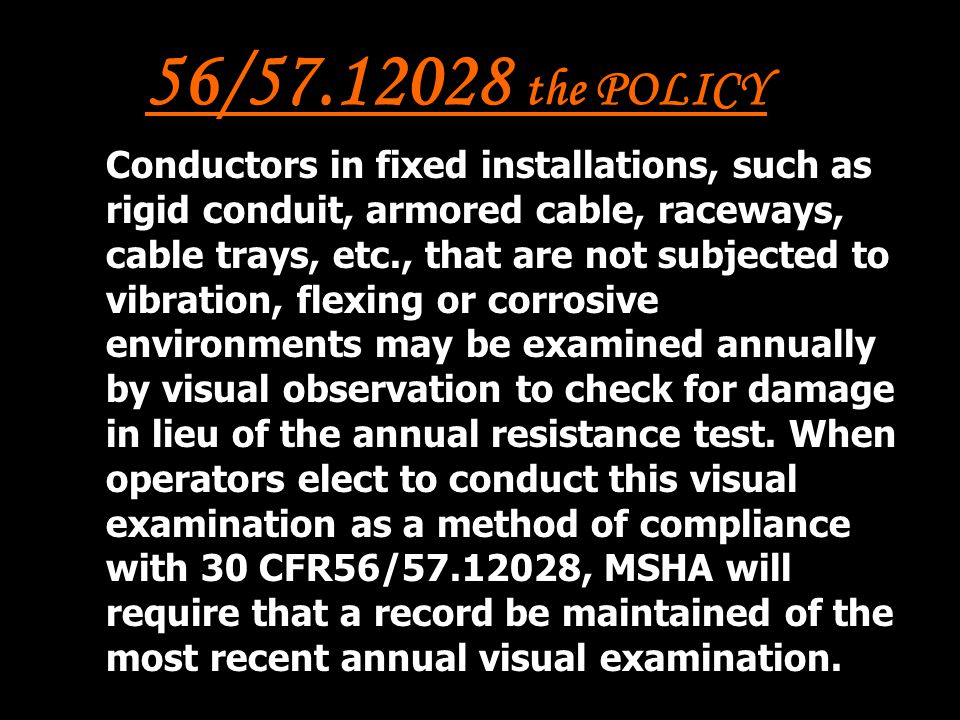 56/57.12028 the POLICY Conductors in fixed installations, such as rigid conduit, armored cable, raceways, cable trays, etc., that are not subjected to