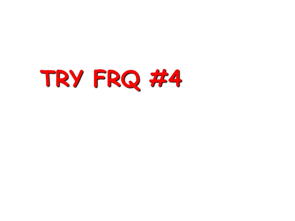 TRY FRQ #4