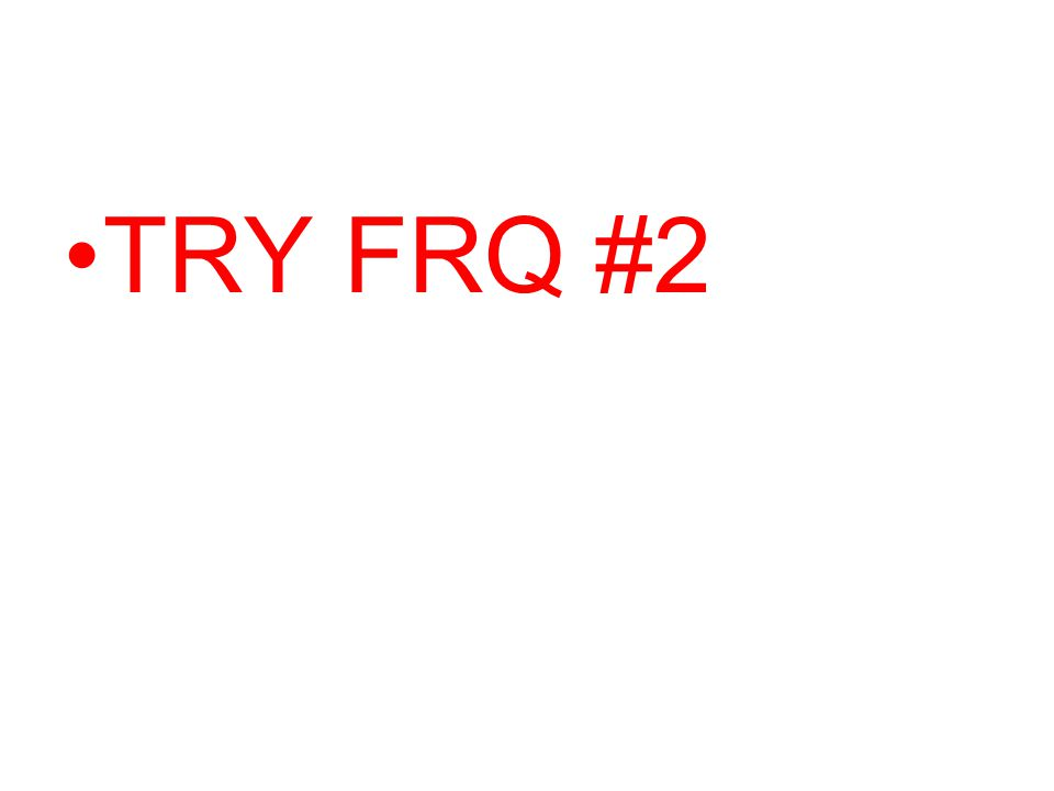 TRY FRQ #2