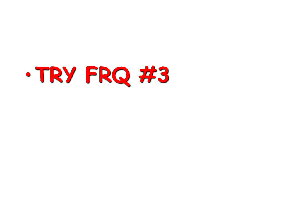 TRY FRQ #3TRY FRQ #3