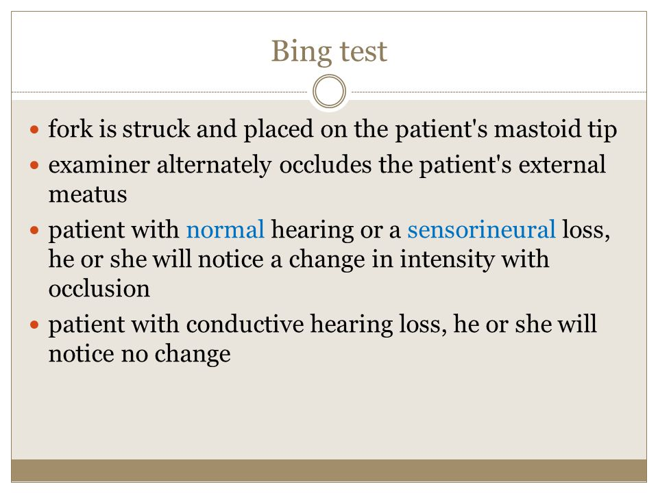Bing test fork is struck and placed on the patient's mastoid tip examiner alternately occludes the patient's external meatus patient with normal heari