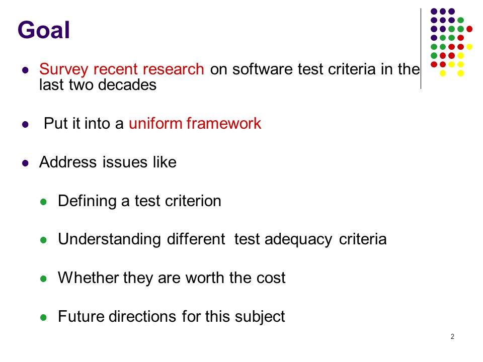 3 Importance today Critical feature in the software development cycle Identify correctness, completeness Quality assurance Verification and validation Reliability estimation http://www.aptest.com/resources.html