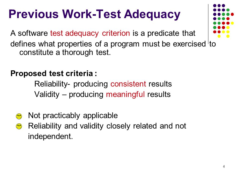 5 Notions associated with a test adequacy criterion It is a stopping rule: Determines if sufficient testing is done that it can stop.