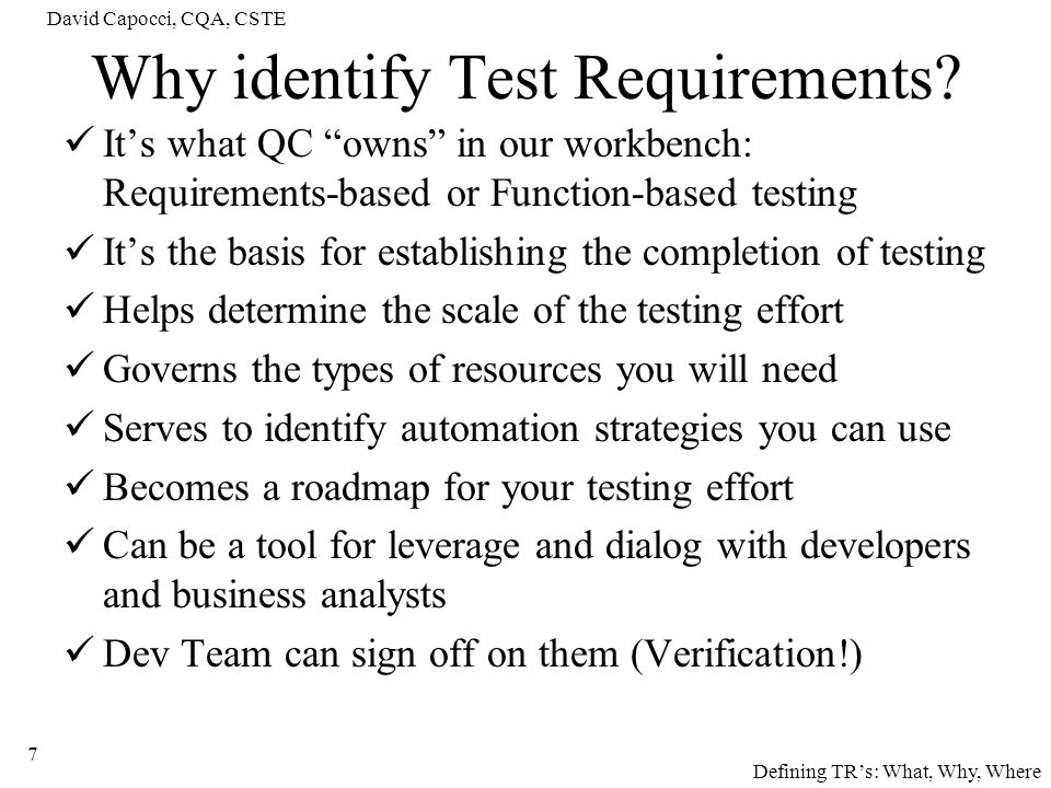 David Capocci, CQA, CSTE 28 Remember this?…Drilling down Fitting TRs into the testing picture