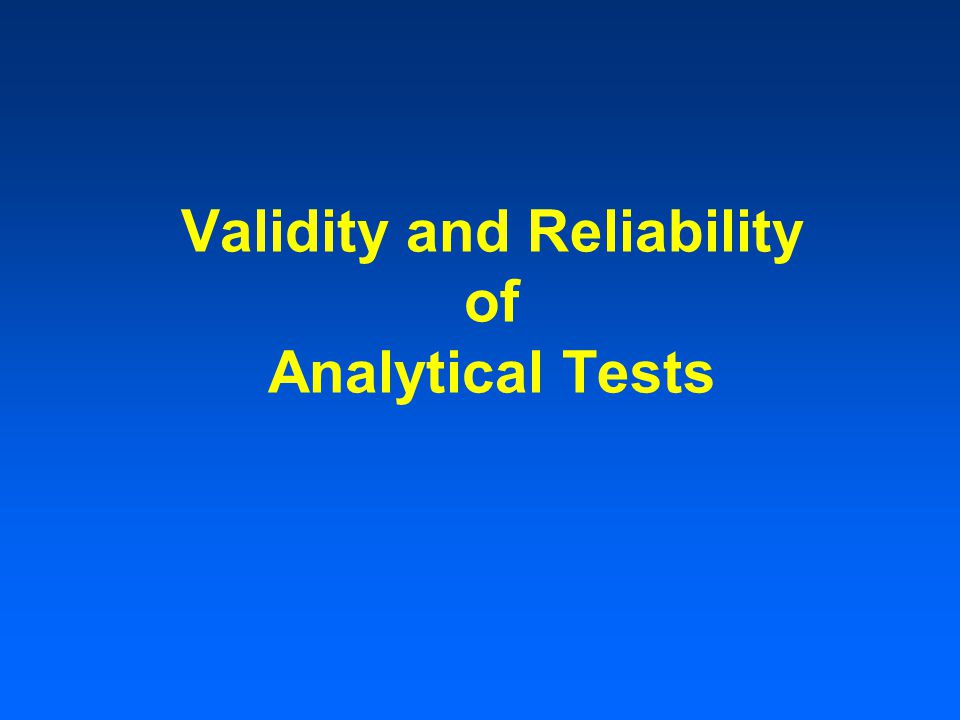 Validity and Reliability of Analytical Tests