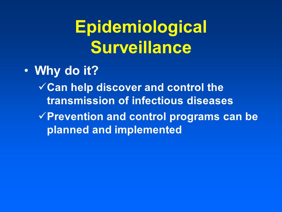 Epidemiological Surveillance Why do it.