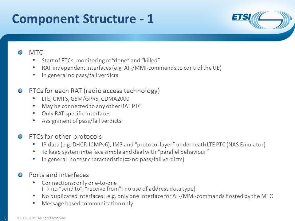 Component Structure - 1 MTC Start of PTCs, monitoring of done and killed RAT independent interfaces (e.g.