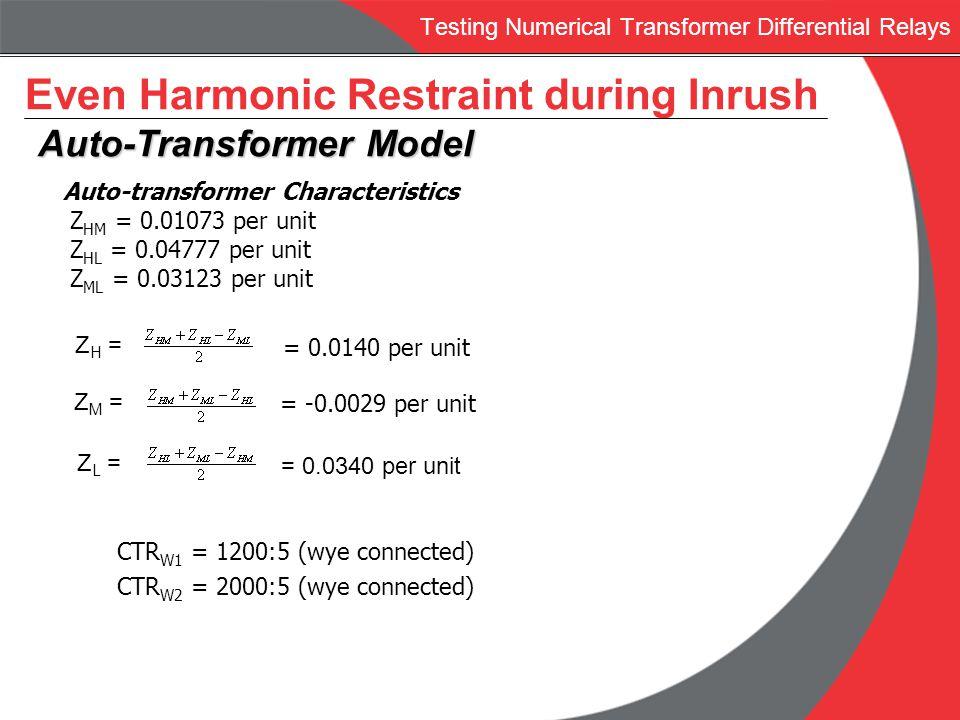 Testing Numerical Transformer Differential Relays Auto-transformer Characteristics Z HM = 0.01073 per unit Z HL = 0.04777 per unit Z ML = 0.03123 per