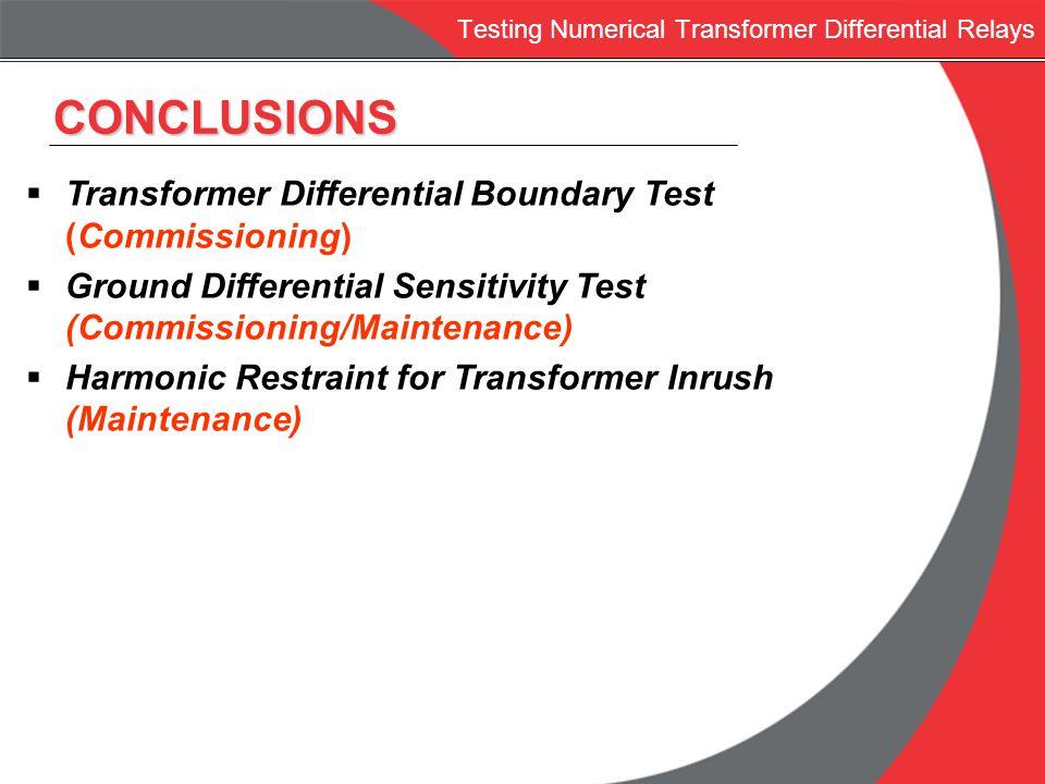Transformer Differential Boundary Test (Commissioning) Ground Differential Sensitivity Test (Commissioning/Maintenance) Harmonic Restraint for Transfo