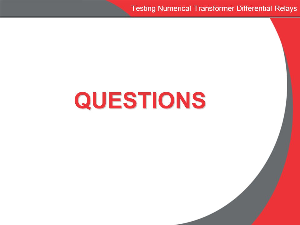 Testing Numerical Transformer Differential RelaysQUESTIONS