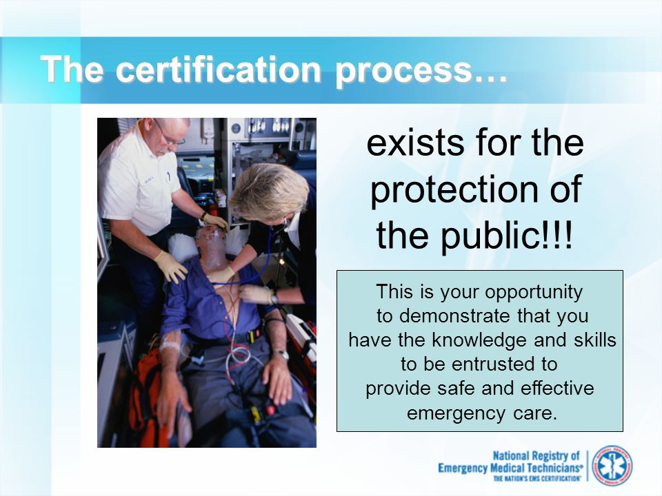 The certification process… exists for the protection of the public!!.