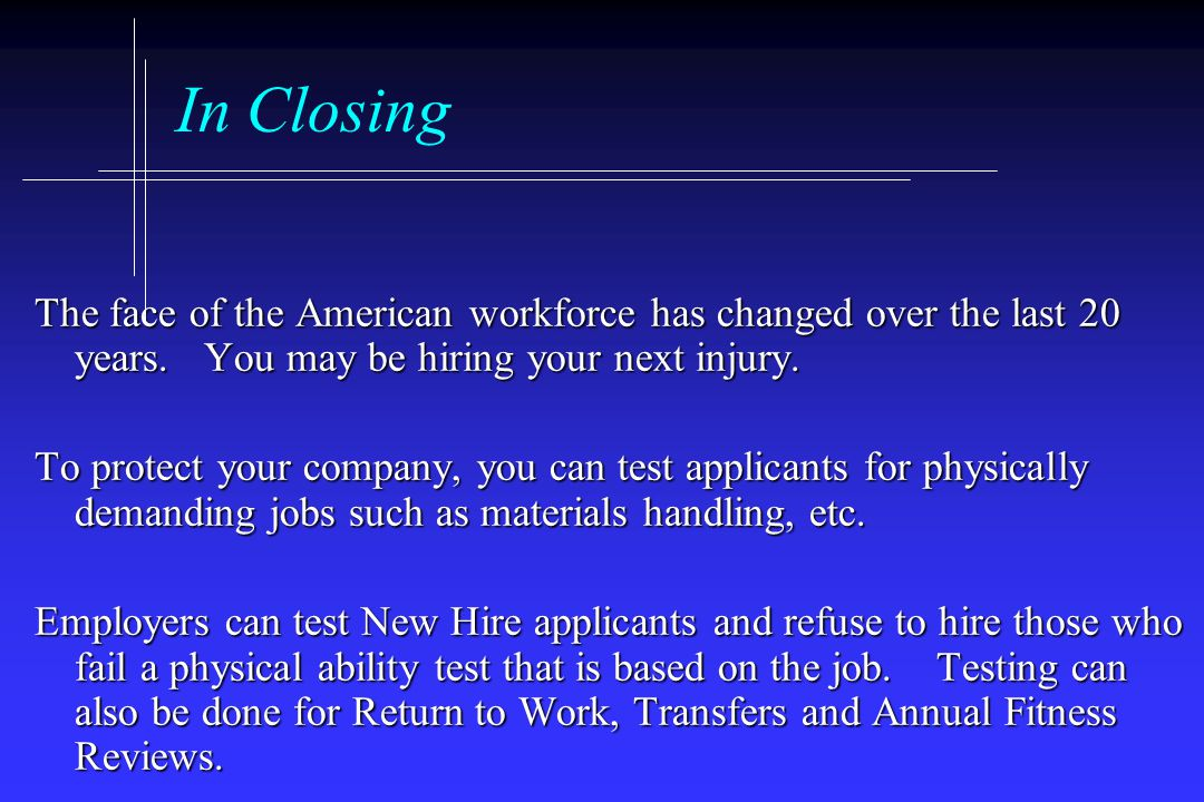 In Closing The face of the American workforce has changed over the last 20 years.