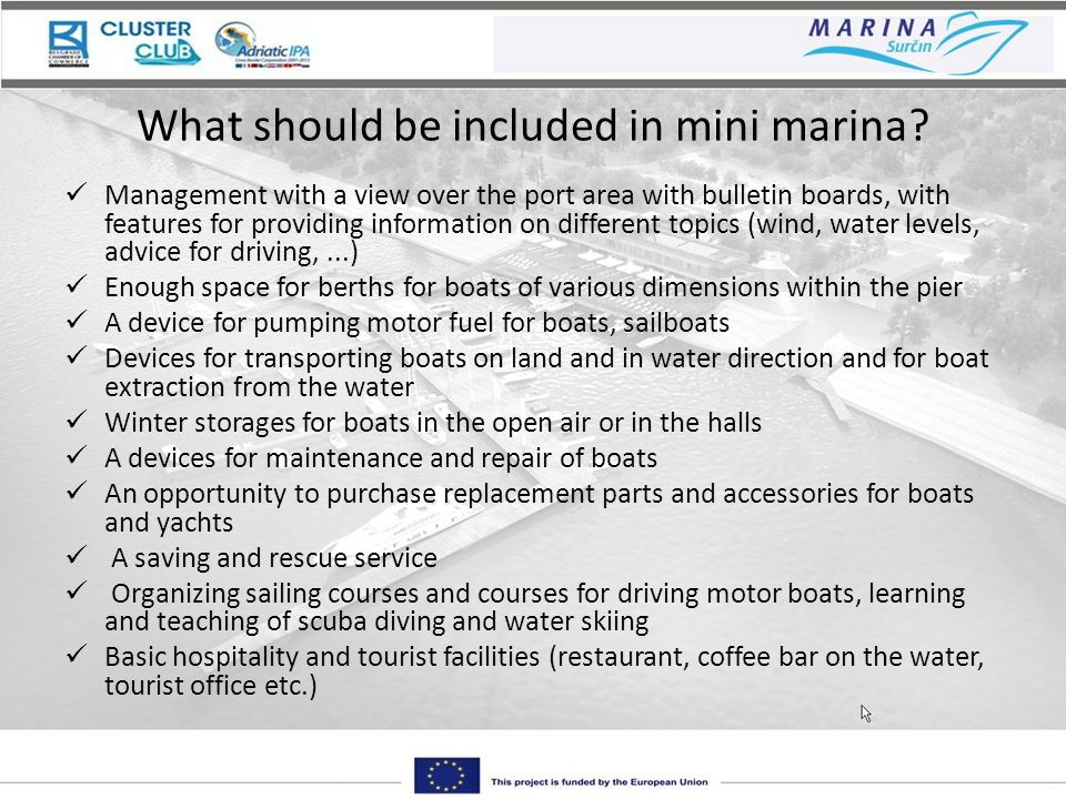 What should be included in mini marina? Management with a view over the port area with bulletin boards, with features for providing information on dif
