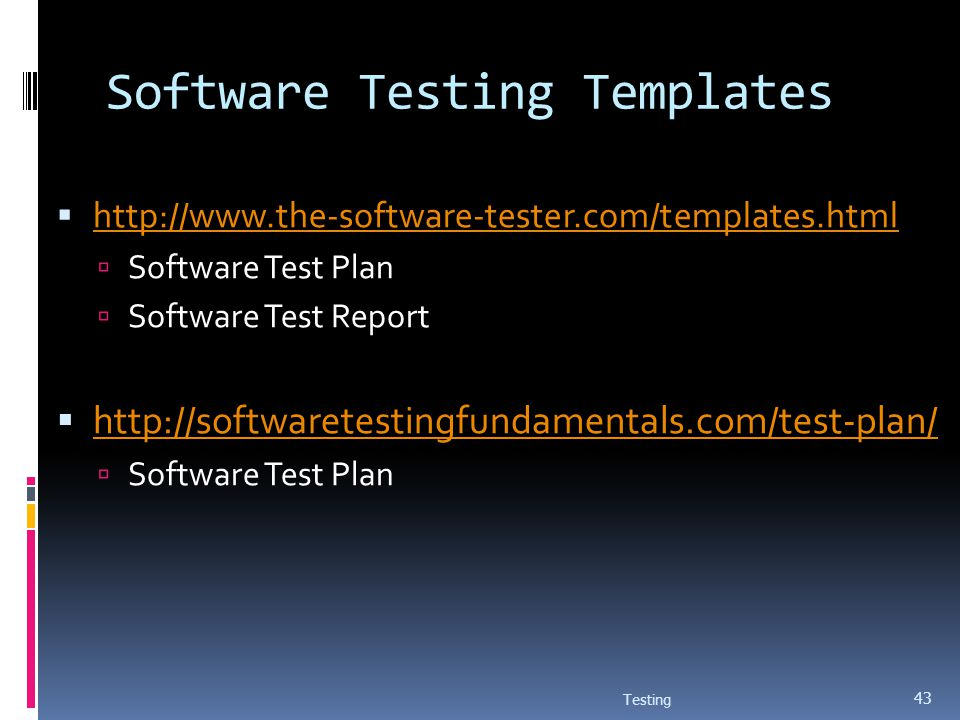 Software Testing Templates http://www.the-software-tester.com/templates.html Software Test Plan Software Test Report http://softwaretestingfundamental