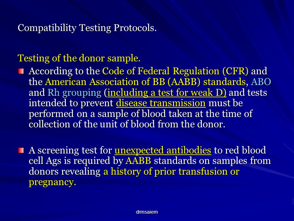 drmsaiem Compatibility Testing Protocols. Testing of the donor sample. According to the Code of Federal Regulation (CFR) and the American Association