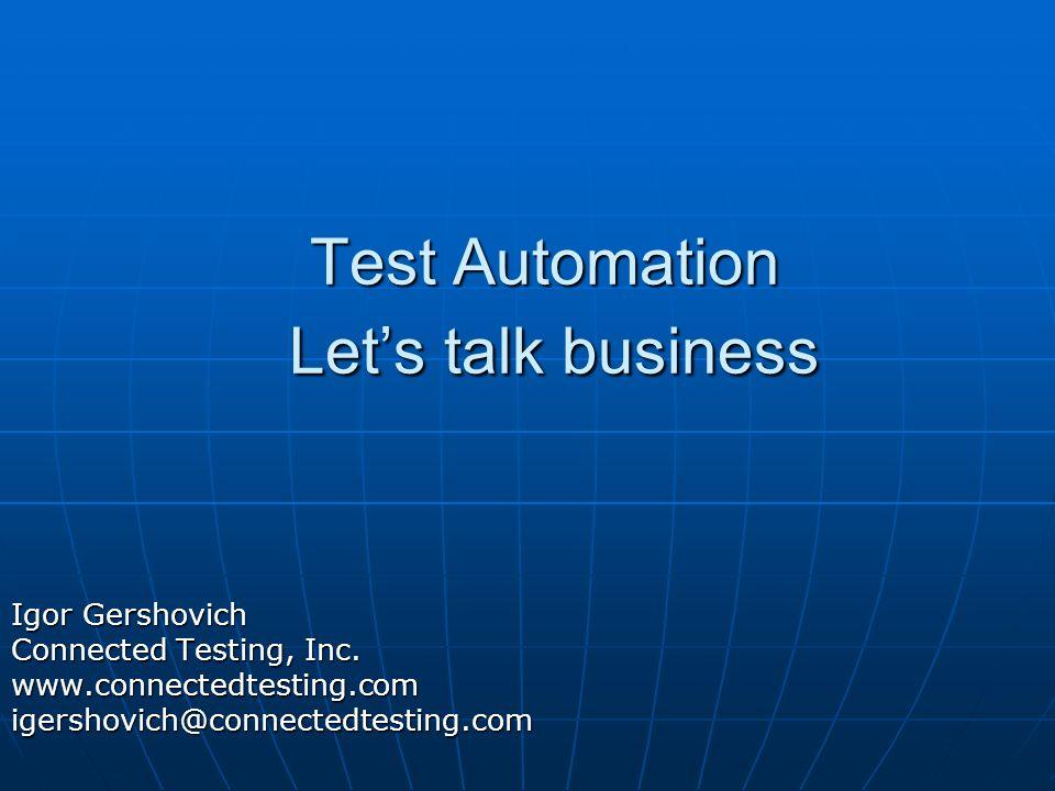 Overview Test Automation Myths Return on Investment (ROI) Frameworks