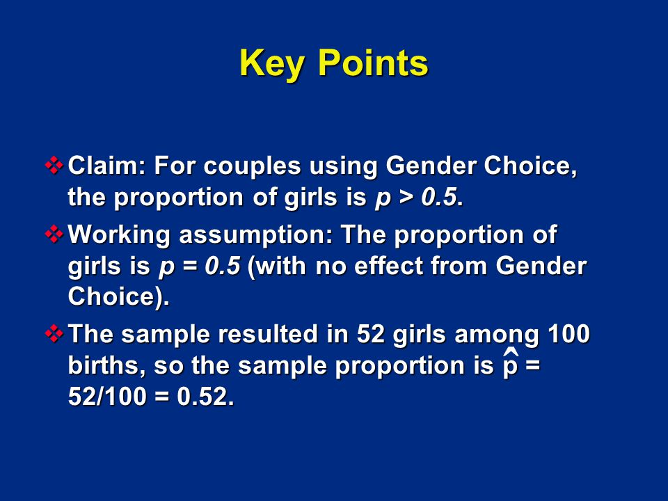 Claim: For couples using Gender Choice, the proportion of girls is p > 0.5. Claim: For couples using Gender Choice, the proportion of girls is p > 0.5