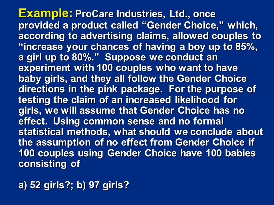 Example: ProCare Industries, Ltd.: Part a) a) We normally expect around 50 girls in 100 births.