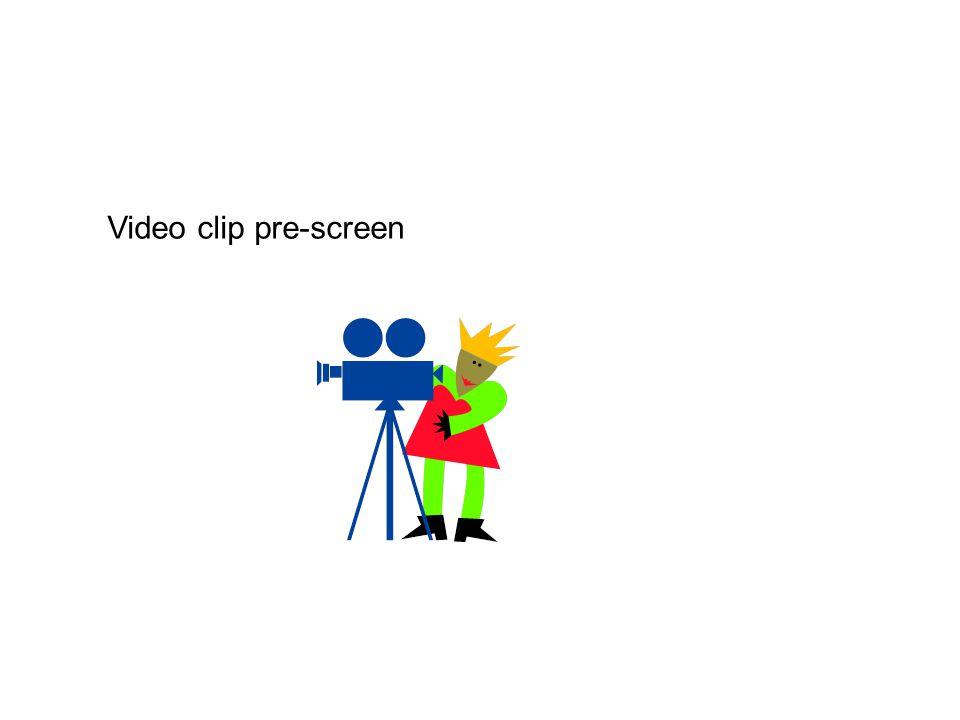 Video clip pre-screen