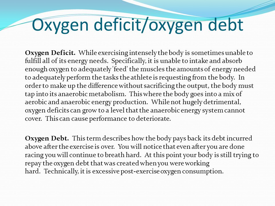 Oxygen deficit/oxygen debt Oxygen Deficit.