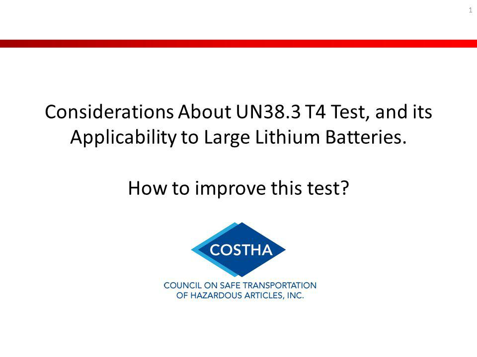 Considerations About UN38.3 T4 Test, and its Applicability to Large Lithium Batteries. How to improve this test? 1
