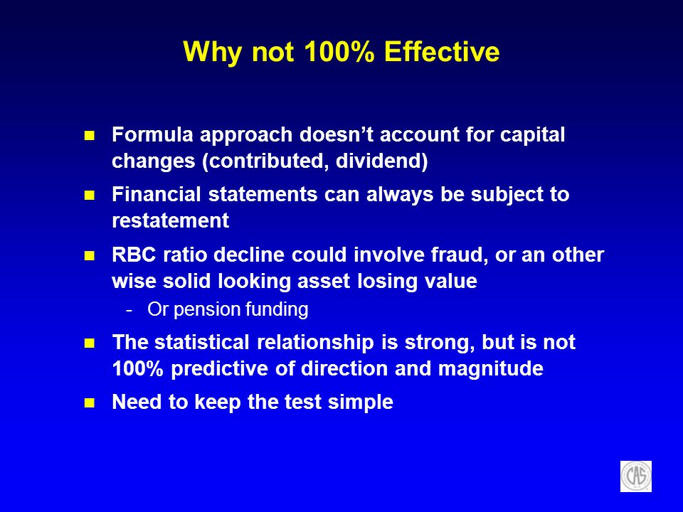 Why not 100% Effective Formula approach doesnt account for capital changes (contributed, dividend) Financial statements can always be subject to resta