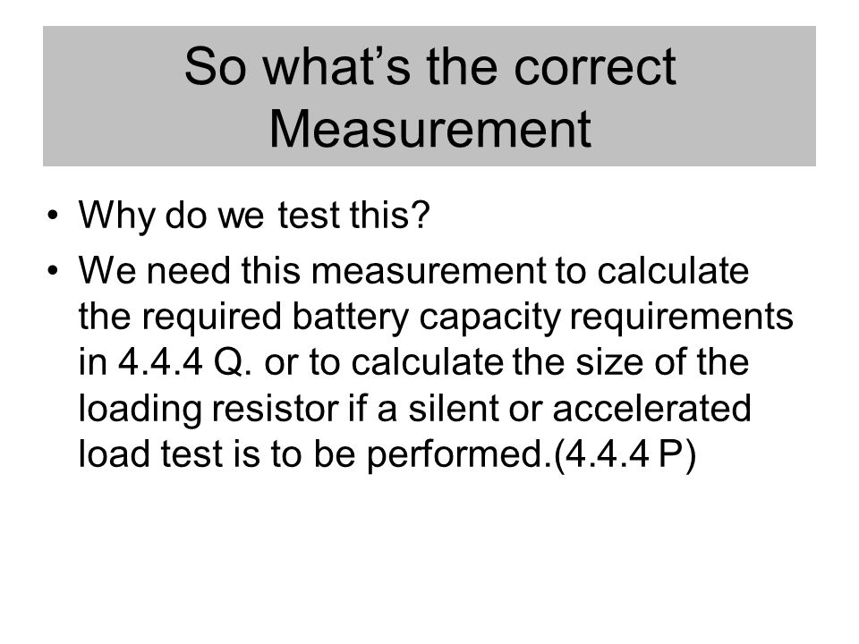 So whats the correct Measurement Why do we test this.