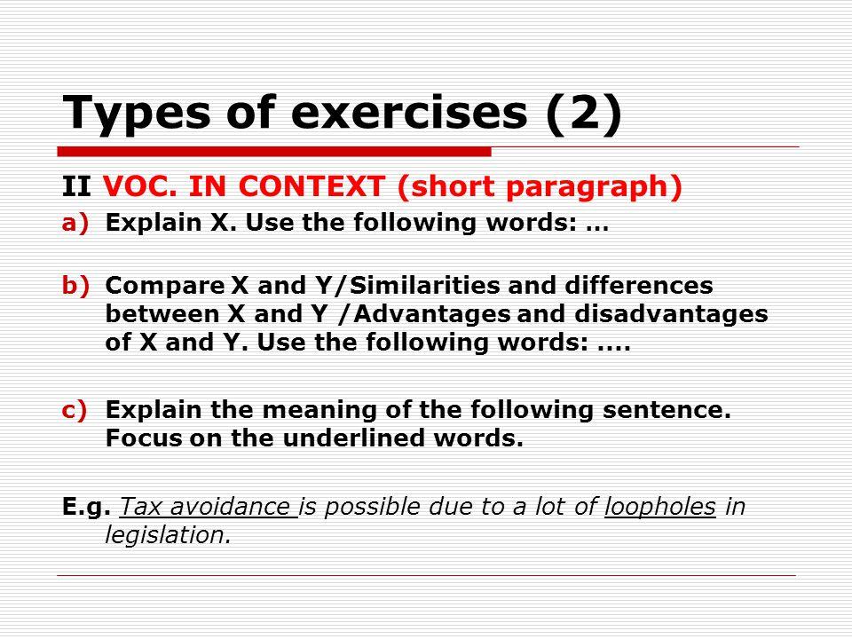 Types of exercises (2) II VOC. IN CONTEXT (short paragraph) a)Explain X.