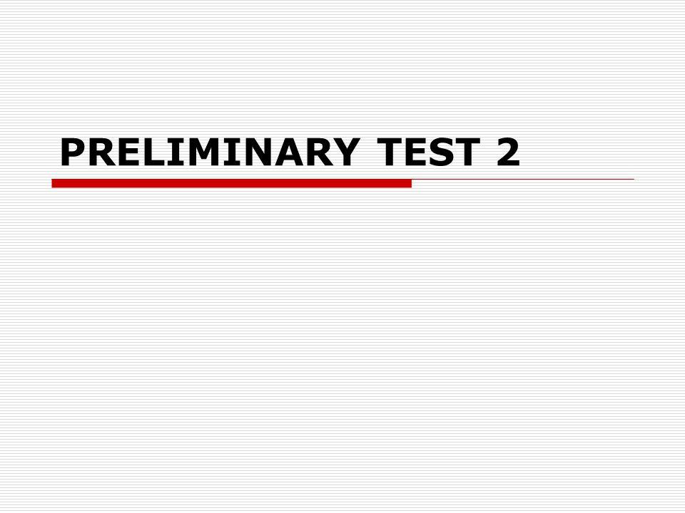 PRELIMINARY TEST 2
