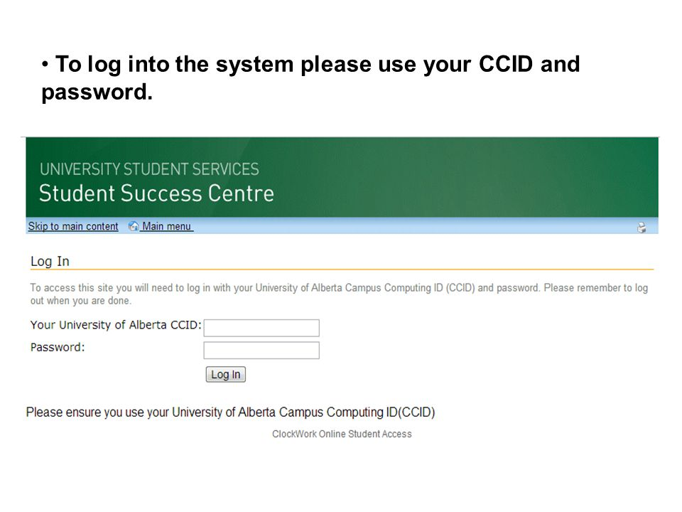 To log into the system please use your CCID and password.
