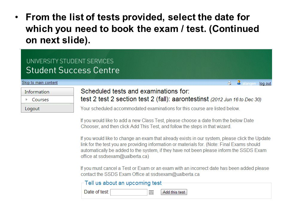 From the list provided below, select the date for which you need to book the exam / test.